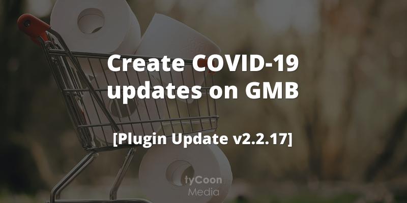 Create COVID-19 updates on Google My Business [Plugin Update v2.2.17]